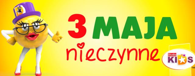 3 maja – NIECZYNNE :)